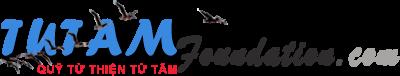Tu Tam Foundation - Quỹ Từ Thiện Từ Tâm (QTTTT)